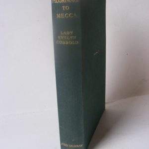 """Very Rare 1st Edition """"Pilgrimage to Mecca"""" by Lady Evelyn Zainab Cobbold 1934 Hajj Antique Collectibles"""